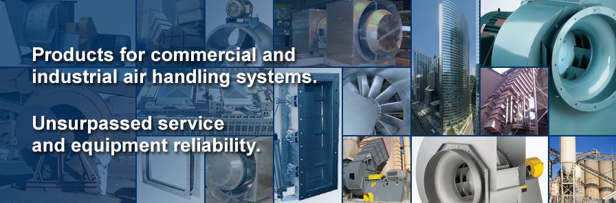 Products for commercial and industrial air handlng systems.